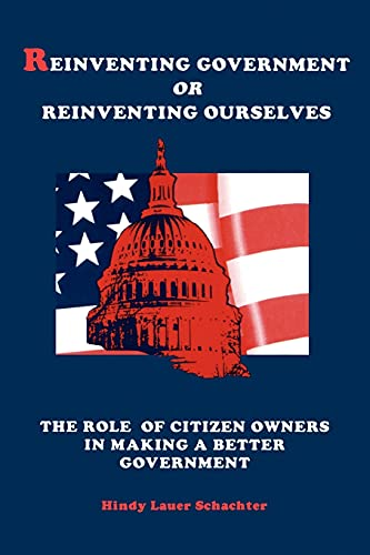 Reinventing Government or Reinventing Ourselves: The Role: Schachter, Hindy Lauer