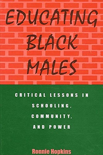 9780791431573: Educating Black Males: Critical Lessons in Schooling, Community, and Power (SUNY series, Urban Voices, Urban Visions)