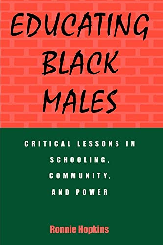 9780791431580: Educating Black Males: Critical Lessons in Schooling, Community, and Power (SUNY series, Urban Voices, Urban Visions)