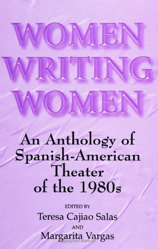 Women Writing Women: An Anthology of Spanish-American Theater of the 1980s