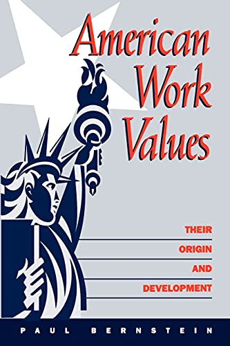 9780791432167: American Work Values: Their Origin and Development (SUNY Series in the (Suny Series, Sociology of Work)