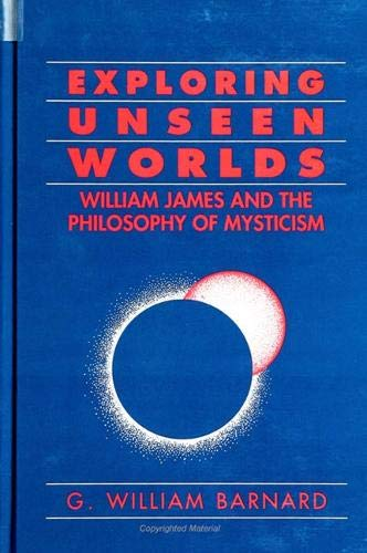 9780791432235: Exploring Unseen Worlds: William James and the Philosophy of Mysticism