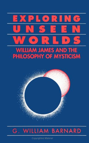9780791432242: Exploring Unseen Worlds: William James and the Philosophy of Mysticism