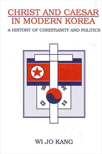 9780791432471: Christ and Caesar in Modern Korea: A History of Christianity and Politics (Suny Series in Korean Studies)
