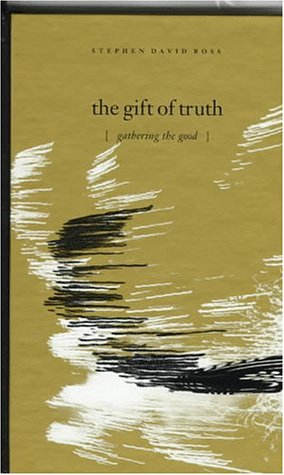 9780791432679: The Gift of Truth: Gathering the Good