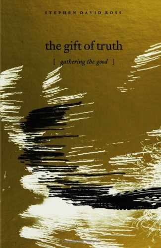 9780791432686: The Gift of Truth: Gathering the Good