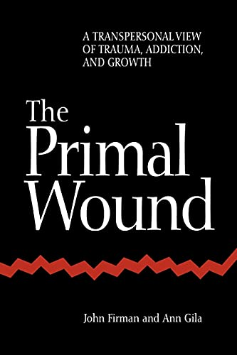 9780791432945: The Primal Wound: A Transpersonal View of Trauma, Addiction, and Growth (S U N Y Series in the Philosophy of Psychology)