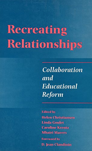 9780791433034: Recreating Relationships: Collaboration and Educational Reform (SUNY series, Teacher Preparation and Development)