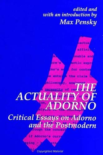 9780791433317: The Actuality of Adorno: Critical Essays on Adorno and the Postmodern (Suny Series in Contemporary Continental Philosophy)