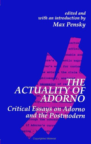 9780791433324: The Actuality of Adorno: Critical Essays on Adorno and the Postmodern (SUNY Series in Contemporary Continental Philosophy)