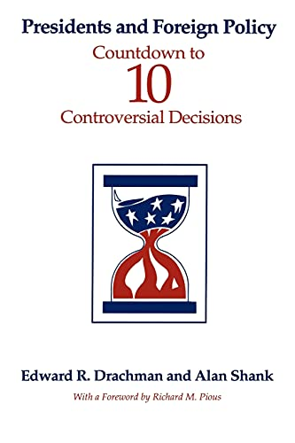 9780791433409: Presidents and Foreign Policy: Countdown to Ten Controversial Decisions (Suny Series in Leadership Studies) (Suny Series on the Presidency - Contemporary Issues)