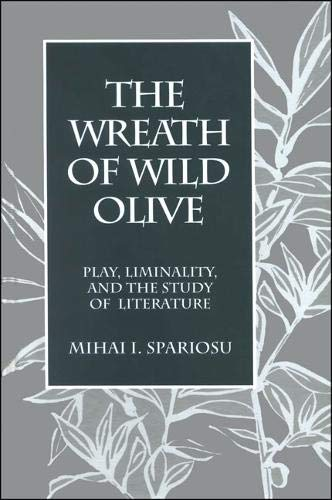 9780791433652: The Wreath of Wild Olive: Play, Liminality, and the Study of Literature