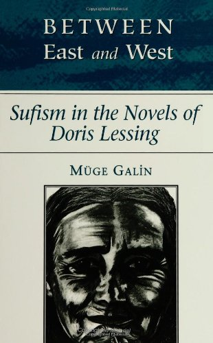 9780791433843: Between East and West: Sufism in the Novels of Doris Lessing