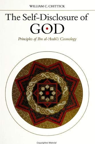 9780791434031: Self-disclosure of God: Principles of Ibn al-'Arabi's Cosmology (SUNY Series in Islam)