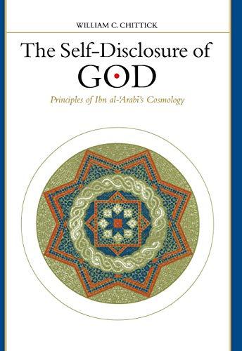 9780791434048: The Self-Disclosure of God: Principles of Ibn Al-'Arabi's Cosmology (Suny Series in Islam)