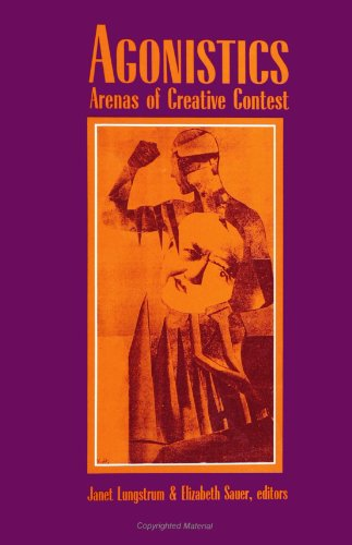 9780791434123: Agonistics: Arenas of Creative Contest (SUNY Series, Margins of Literature) (Suny Series, the Margins of Literature)