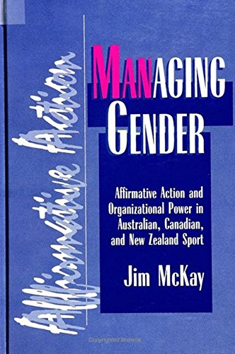 Managing Gender: Affirmative Action and Organizational Power in Australian, Canadian, and New ...
