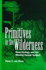 9780791434338: Primitives in the Wilderness: Deep Ecology and the Missing Human Subject