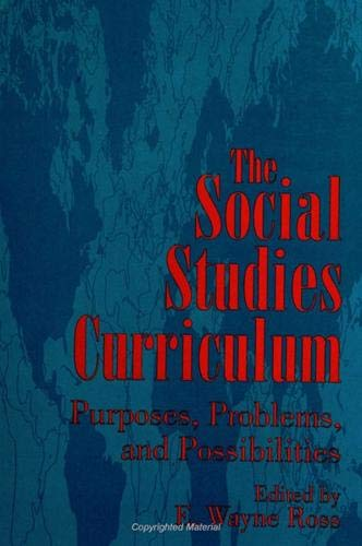 9780791434437: The Social Studies Curriculum: Purposes, Problems, and Possibilities (S U N Y Series, Theory, Research, and Practice in Social Education)