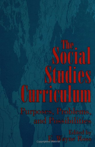 9780791434444: The Social Studies Curriculum: Purposes, Problems, and Possibilities (Suny Series - Theory, Research and Practice in Social Education)