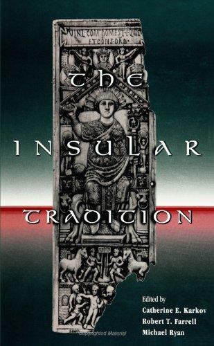 The insular tradition.: Karkov, Catherine E., Michael Ryan, Robert T. Farrell. (eds.)