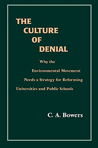 9780791434642: The Culture of Denial: Why the Environmental Movement Needs a Strategy for Reforming Universities and Public Schools (Suny Series in Environmental Public Policy)
