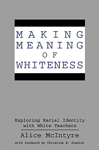 9780791434963: Making Meaning of Whiteness: Exploring Racial Identity with White Teachers (Suny Series, Social Context of Education) (Suny Series, the Social Context of Education)