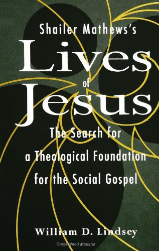 9780791435083: Shailer Mathews's Lives of Jesus: The Search for a Theological Foundation for the Social Gospel