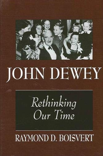 9780791435298: John Dewey: Rethinking Our Time