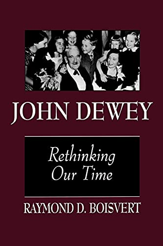 9780791435304: John Dewey: Rethinking Our Time