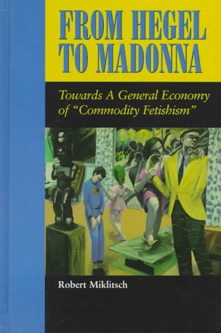 9780791435397: From Hegel to Madonna: Towards a General Economy of