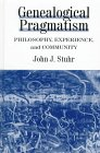 9780791435571: Genealogical Pragmatism: Philosophy, Experience, and Community