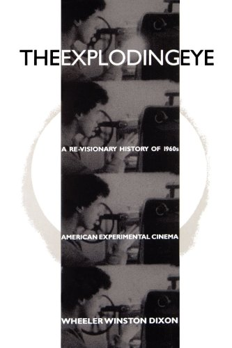 The Exploding Eye: A Re-Visionary History of 1960s American Experimental Cinema (SUNY Series ...