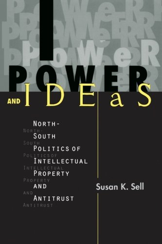 9780791435762: Power and Ideas: North-South Politics of Intellectual Property and Antitrust (SUNY series in Global Politics)