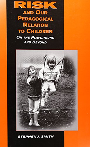 9780791435939: Risk and Our Pedagogical Relation to Children: On the Playground and Beyond (Suny Series, Early Childhood Education)