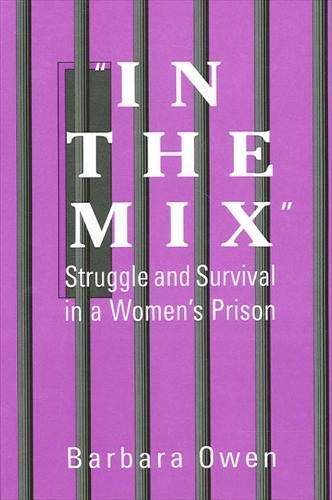 9780791436073: In the Mix: Struggle and Survival in a Women's Prison (Suny Series in Women, Crime and Criminology)