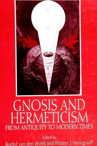 Gnosis and Hermeticism from Antiquity to Modern Times (SUNY Series in Western Esoteric Traditions):...