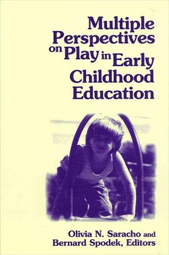 Multiple Perspectives on Play in Early Childhood Education (Suny Series, Early Childhood Education:...