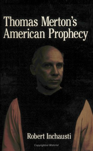 Thomas Merton's American Prophecy: Robert Inchausti