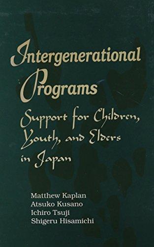 Intergenerational Programs: Support for Children, Youth, and: Matthew Kaplan, Atsuko