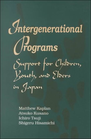 9780791436684: Intergenerational Programs: Support for Children, Youth, and Elders in Japan