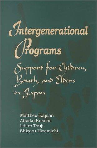 Intergenerational Programs : Support for Children, Youth,: Kaplan, Matthew; Kusano,