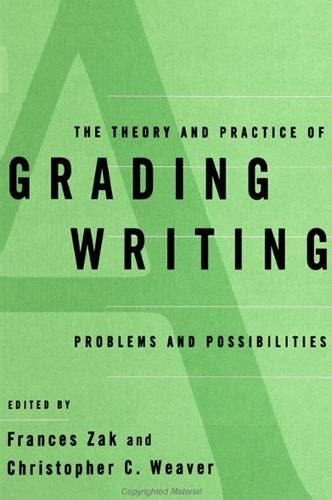 9780791436691: The Theory and Practice of Grading Writing: Problems and Possibilities