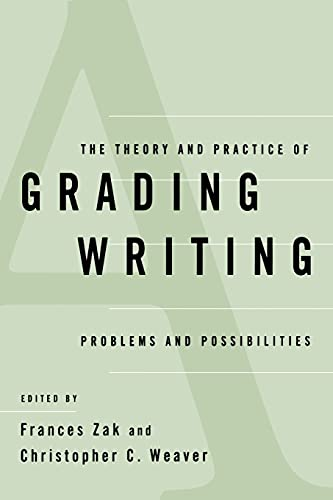 9780791436707: The Theory and Practice of Grading Writing: Problems and Possibilities