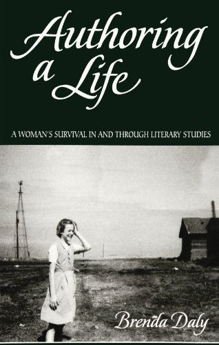 Authoring a Life: A Woman's Survival in and Through Literay Studies