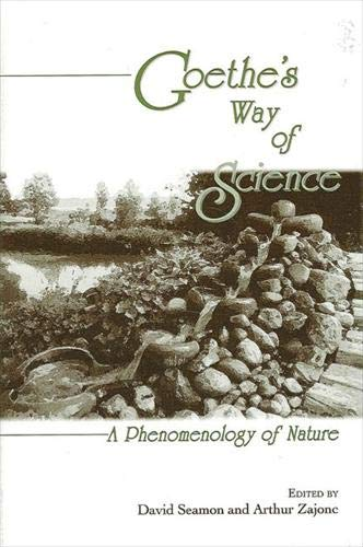 9780791436813: Goethe's Way of Science: A Phenomenology of Nature (Suny Series in Environmental and Architectural Phenomenology)