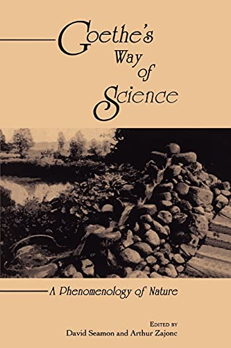 9780791436820: Goethe's Way of Science (Suny Series, Environmental & Architectural Phenomenology)