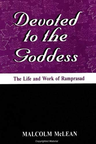 Devoted to the Goddess: The Life and: McLean, Malcolm