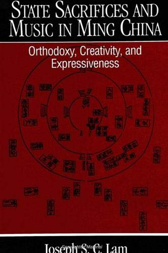 9780791437056: State Sacrifices and Music in Ming China: Orthodoxy, Creativity, and Expressiveness (Suny Series in Chinese Local Studies)