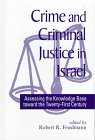 9780791437131: Crime and Criminal Justice in Israel: Assessing the Knowledge Base Toward the Twenty-First Century (Suny Series in Israeli Studies)